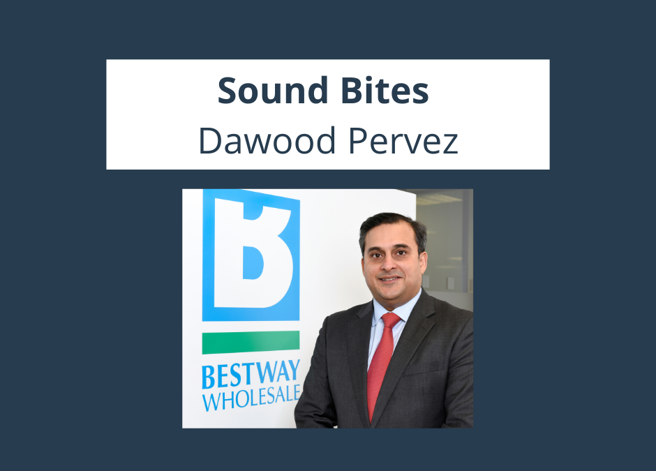 TWC Sound Bites: Dawood Pervez, Managing Director, Bestway Wholesale