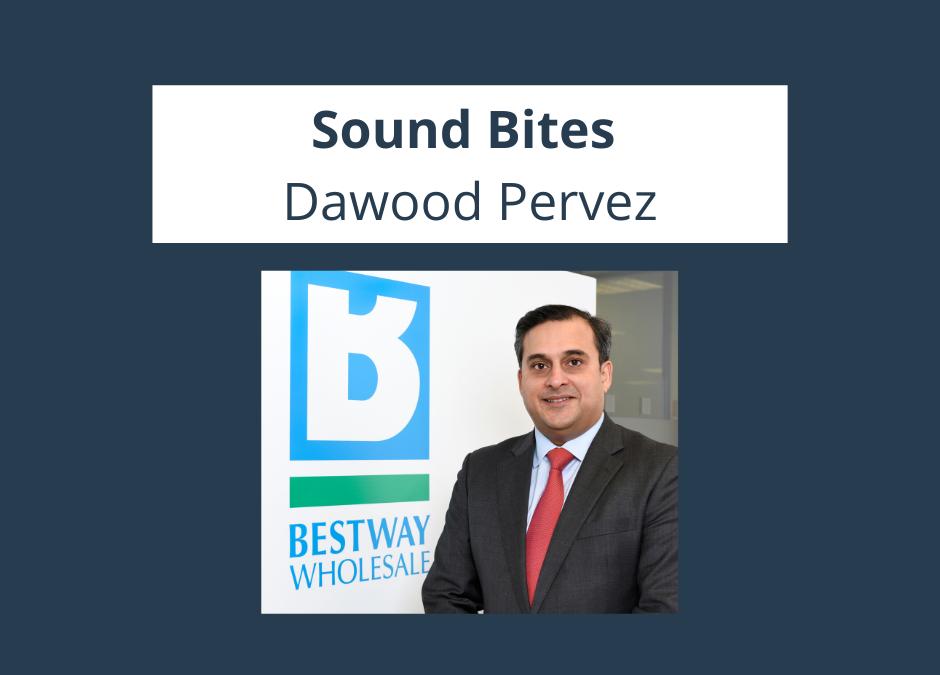 TWC Sound Bites: Dawood Pervez, Managing Director, Bestway Wholesale