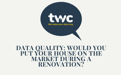 Data quality: would you put your house on the market during a renovation?